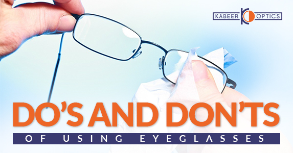 Do's and don'ts of using eyeglasses