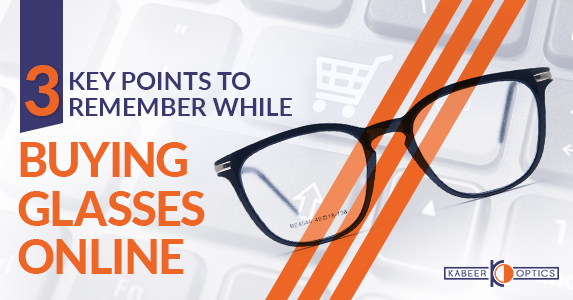 3 Key Points to Remember while Buying Glasses Online